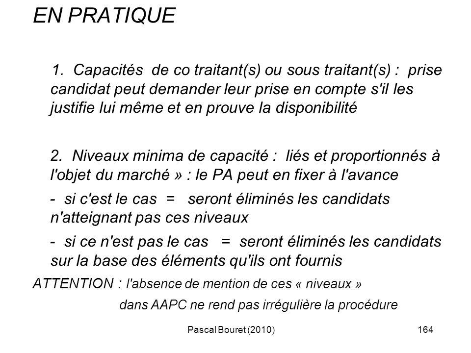 Pascal Bouret (2010)164 EN PRATIQUE 1. Capacités de co traitant(s) ou sous traitant(s) : prise candidat peut demander leur prise en compte s'il les ju
