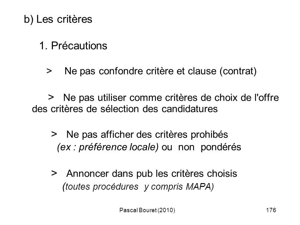 Pascal Bouret (2010)176 b) Les critères 1. Précautions > Ne pas confondre critère et clause (contrat) > Ne pas utiliser comme critères de choix de l'o