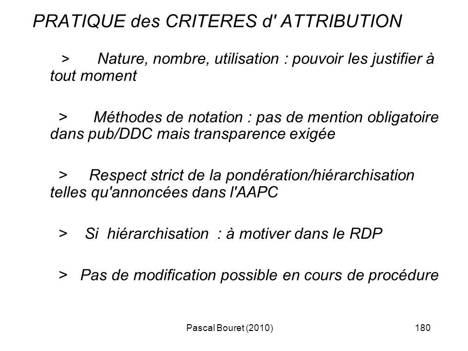 Pascal Bouret (2010)180 PRATIQUE des CRITERES d' ATTRIBUTION > Nature, nombre, utilisation : pouvoir les justifier à tout moment > Méthodes de notatio
