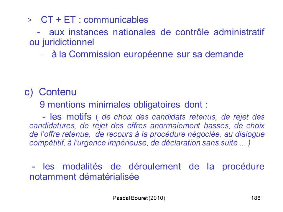 Pascal Bouret (2010)186 > CT + ET : communicables - aux instances nationales de contrôle administratif ou juridictionnel - à la Commission européenne