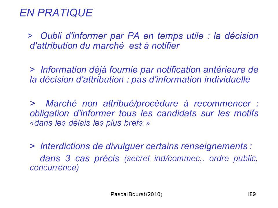 Pascal Bouret (2010)189 EN PRATIQUE > Oubli d'informer par PA en temps utile : la décision d'attribution du marché est à notifier > Information déjà f