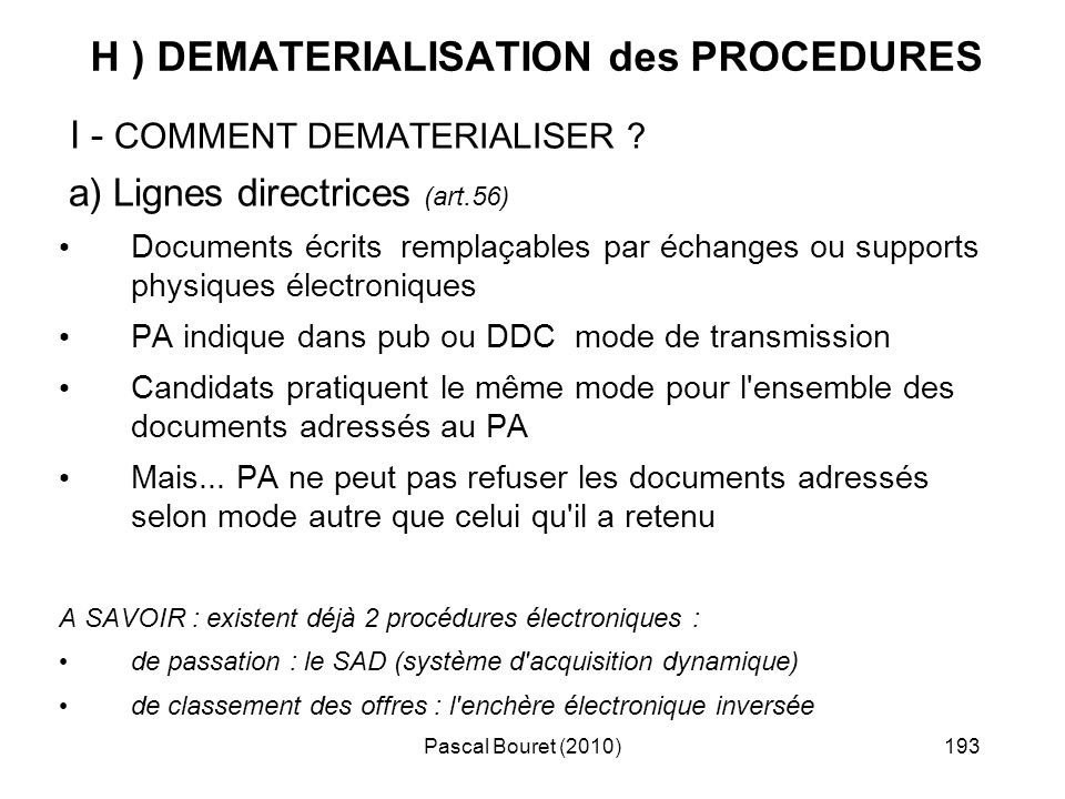 Pascal Bouret (2010)193 H ) DEMATERIALISATION des PROCEDURES I - COMMENT DEMATERIALISER .