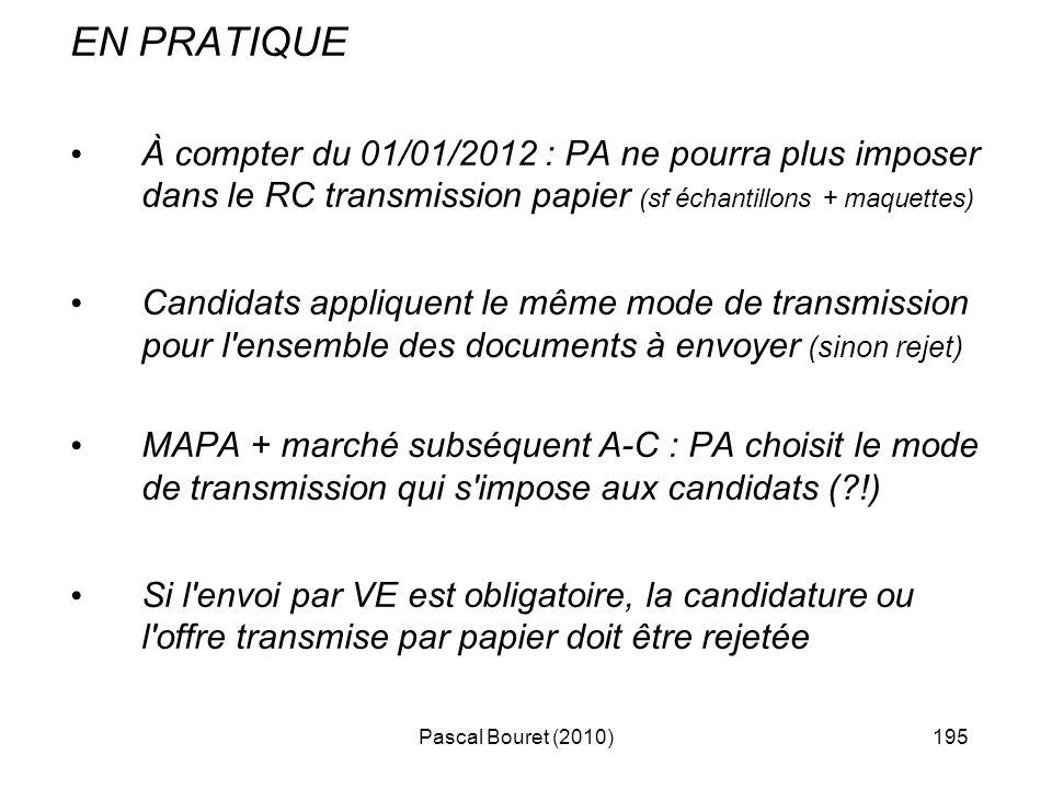 Pascal Bouret (2010)195 EN PRATIQUE À compter du 01/01/2012 : PA ne pourra plus imposer dans le RC transmission papier (sf échantillons + maquettes) C