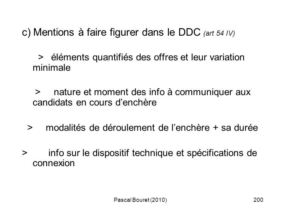 Pascal Bouret (2010)200 c) Mentions à faire figurer dans le DDC (art 54 IV) > éléments quantifiés des offres et leur variation minimale > nature et mo