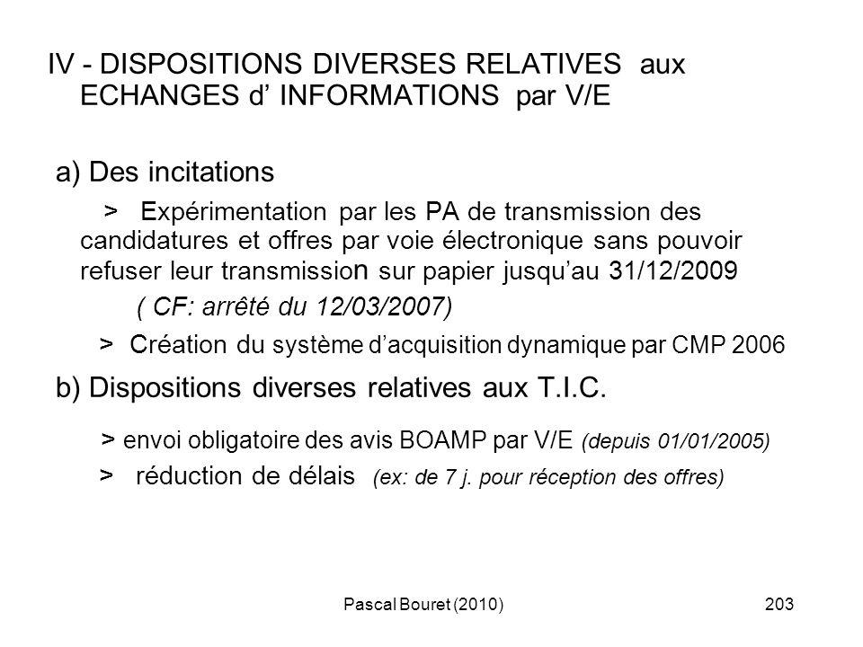 Pascal Bouret (2010)203 IV - DISPOSITIONS DIVERSES RELATIVES aux ECHANGES d INFORMATIONS par V/E a) Des incitations > Expérimentation par les PA de tr