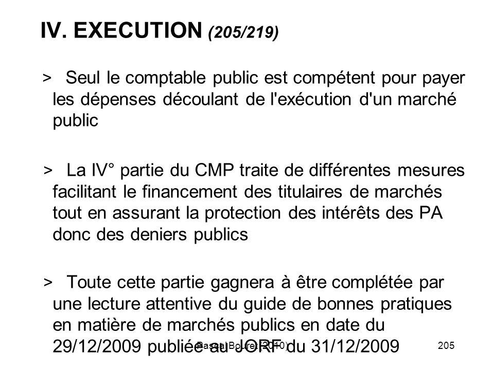 Pascal Bouret (2010)205 IV. EXECUTION (205/219) > Seul le comptable public est compétent pour payer les dépenses découlant de l'exécution d'un marché