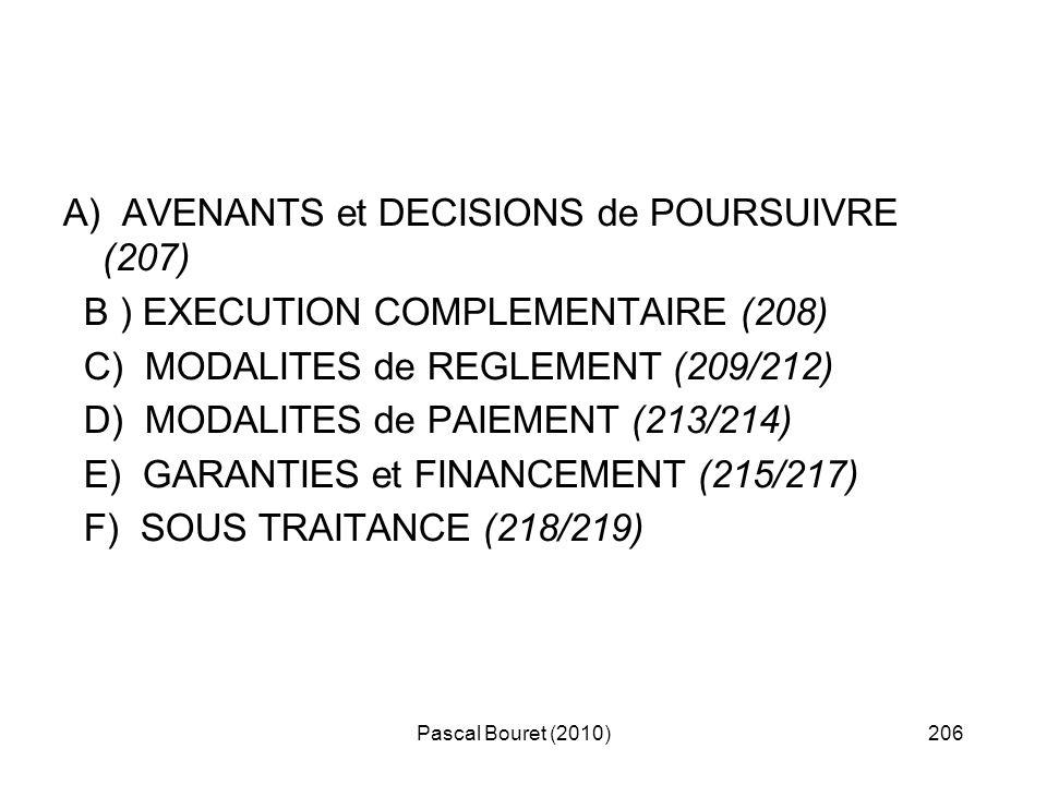 Pascal Bouret (2010)206 A) AVENANTS et DECISIONS de POURSUIVRE (207) B ) EXECUTION COMPLEMENTAIRE (208) C) MODALITES de REGLEMENT (209/212) D) MODALIT
