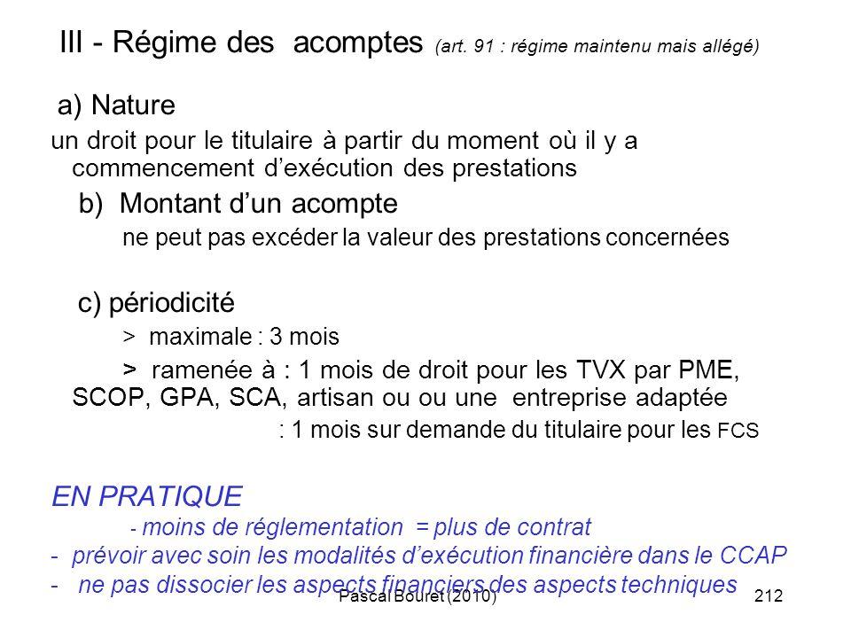 Pascal Bouret (2010)212 III - Régime des acomptes (art. 91 : régime maintenu mais allégé) a) Nature un droit pour le titulaire à partir du moment où i