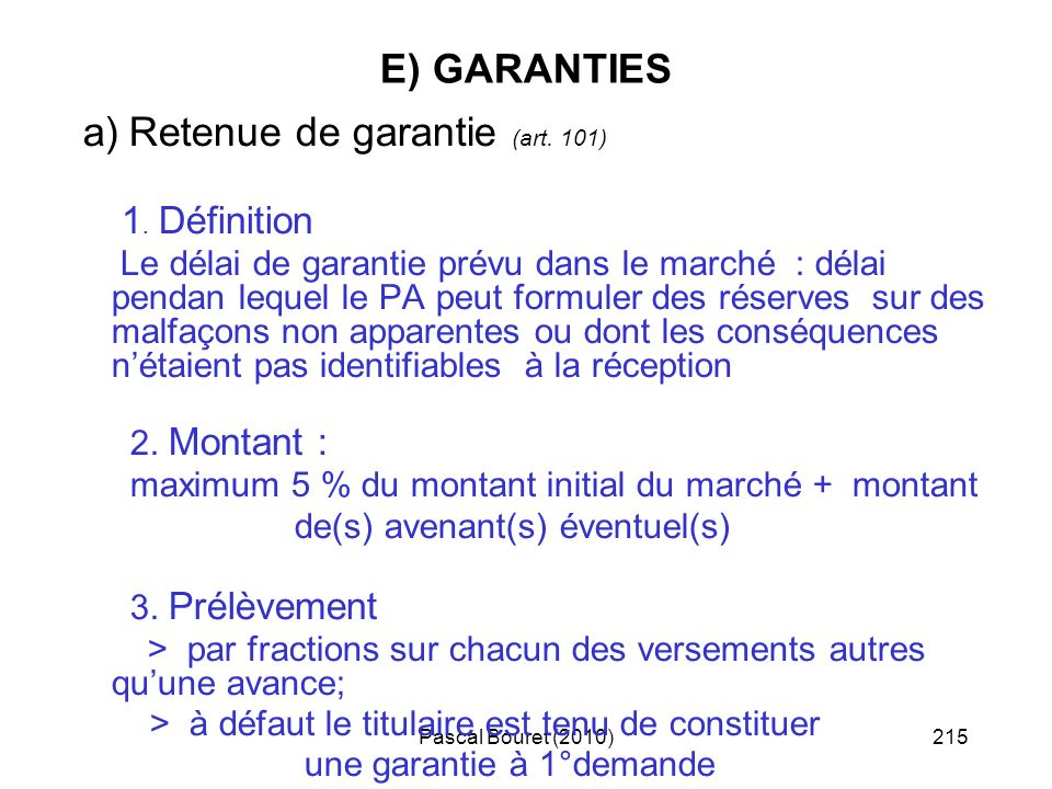 Pascal Bouret (2010)215 E) GARANTIES a) Retenue de garantie (art.