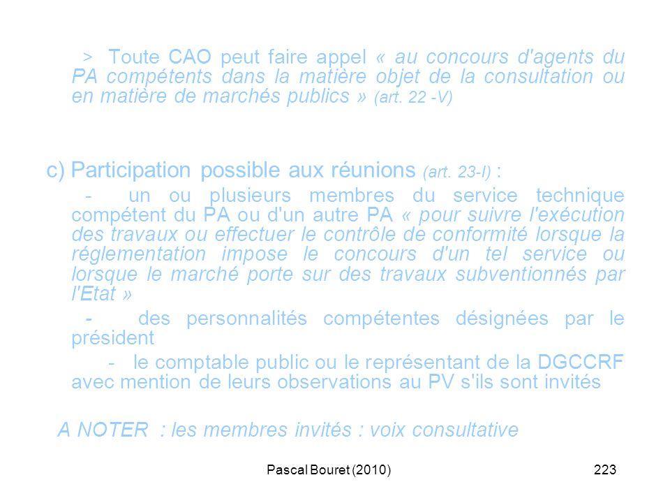 Pascal Bouret (2010)223 > Toute CAO peut faire appel « au concours d'agents du PA compétents dans la matière objet de la consultation ou en matière de