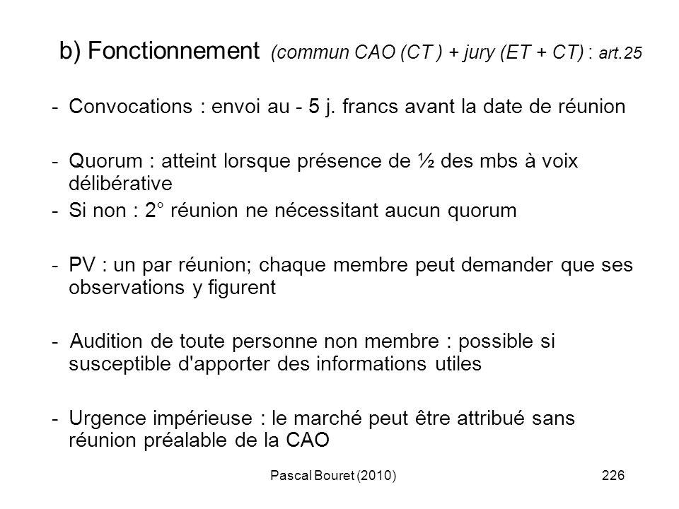 Pascal Bouret (2010)226 b) Fonctionnement (commun CAO (CT ) + jury (ET + CT) : art.25 -Convocations : envoi au - 5 j. francs avant la date de réunion