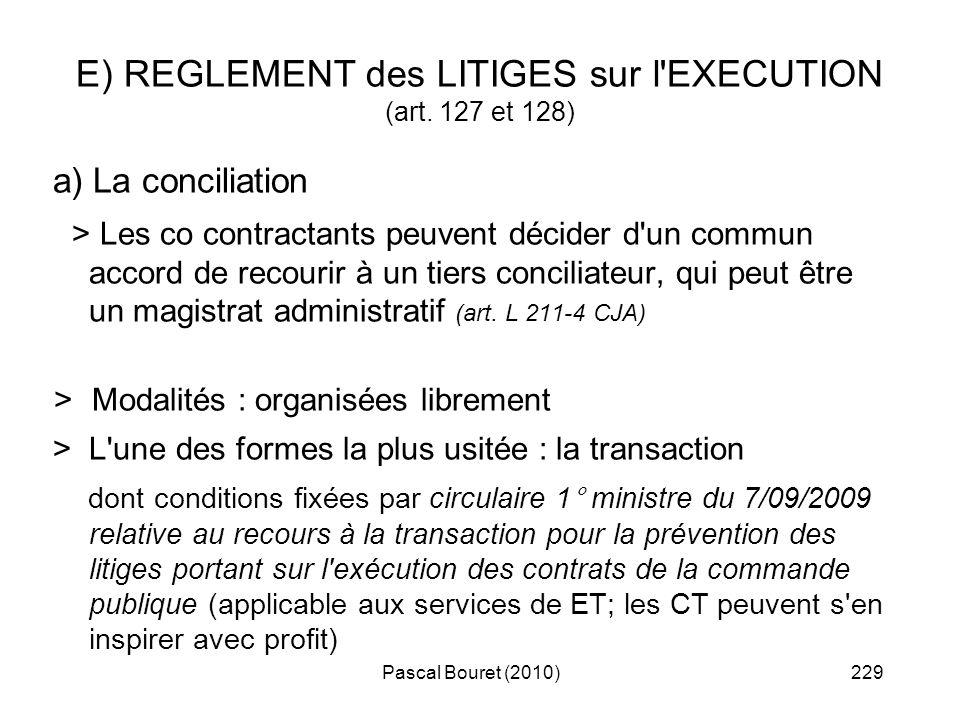 Pascal Bouret (2010)229 E) REGLEMENT des LITIGES sur l'EXECUTION (art. 127 et 128) a) La conciliation > Les co contractants peuvent décider d'un commu