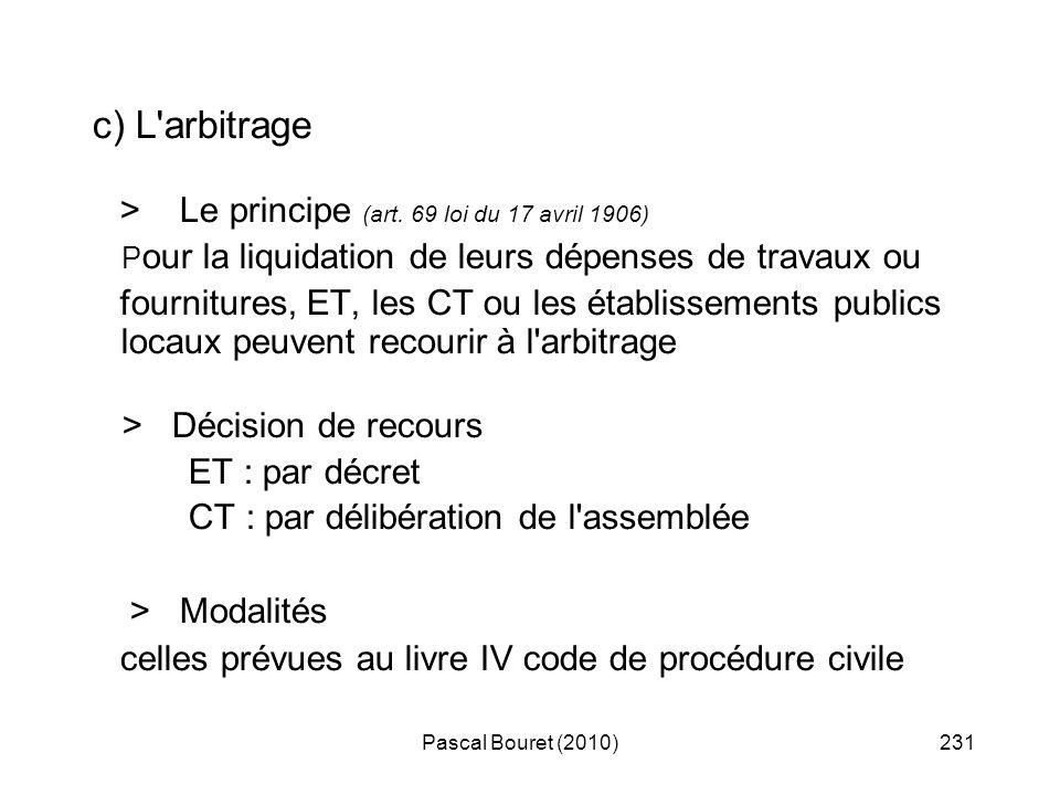 Pascal Bouret (2010)231 c) L'arbitrage > Le principe (art. 69 loi du 17 avril 1906) P our la liquidation de leurs dépenses de travaux ou fournitures,