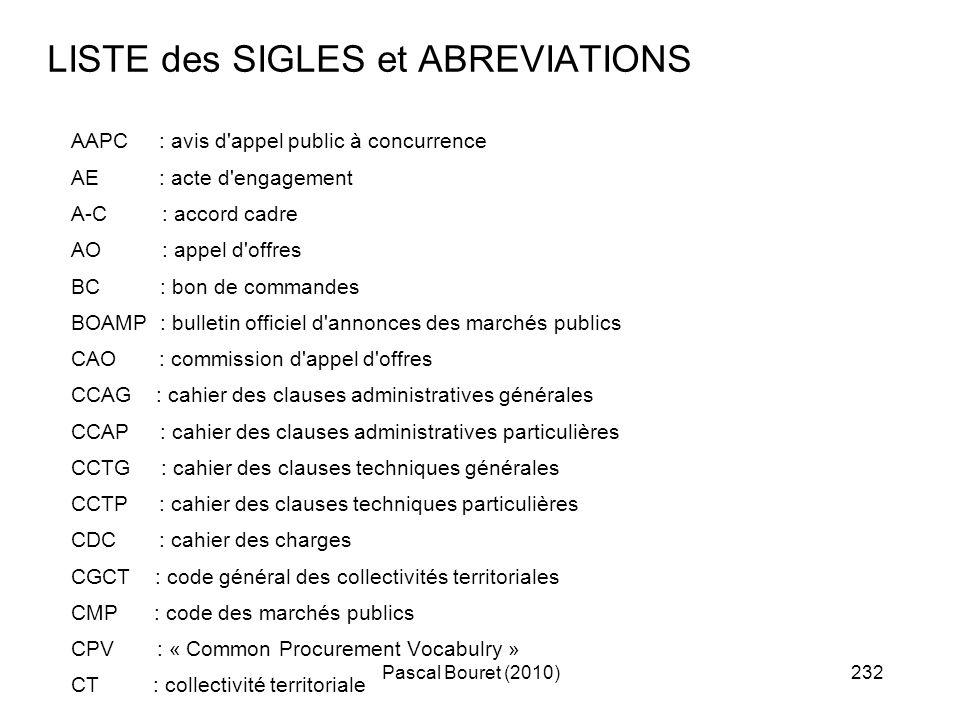 Pascal Bouret (2010)232 LISTE des SIGLES et ABREVIATIONS AAPC : avis d'appel public à concurrence AE : acte d'engagement A-C : accord cadre AO : appel
