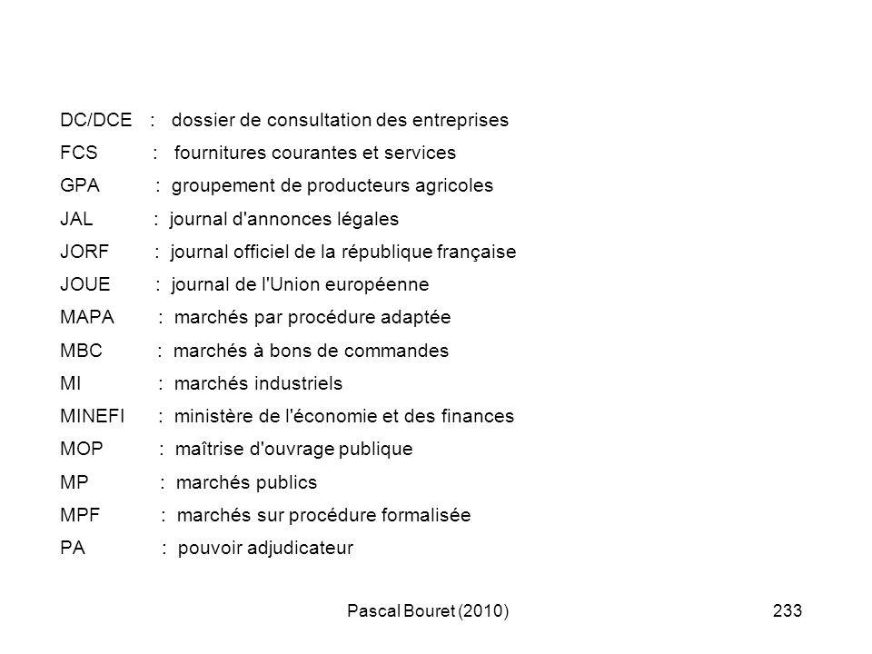Pascal Bouret (2010)233 DC/DCE : dossier de consultation des entreprises FCS : fournitures courantes et services GPA : groupement de producteurs agric