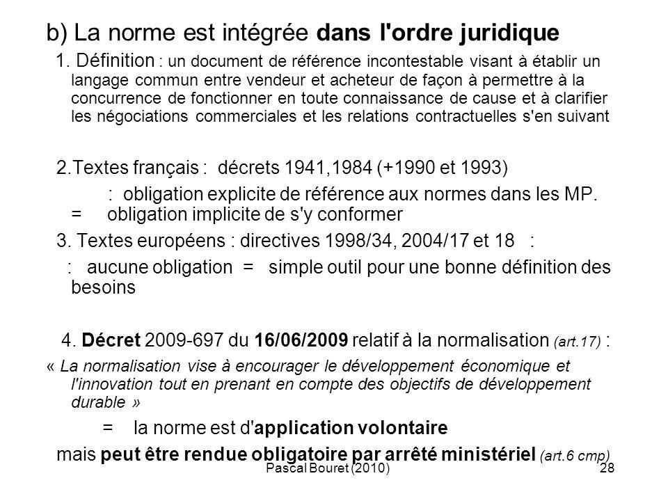 Pascal Bouret (2010)28 b) La norme est intégrée dans l'ordre juridique 1. Définition : un document de référence incontestable visant à établir un lang