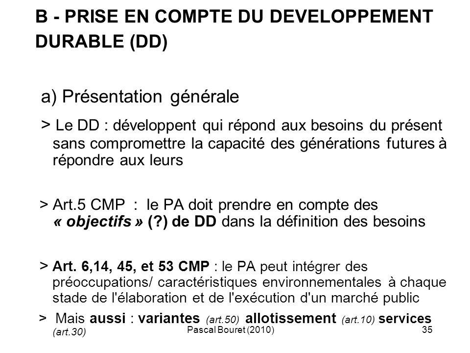 Pascal Bouret (2010)35 B - PRISE EN COMPTE DU DEVELOPPEMENT DURABLE (DD) a) Présentation générale > Le DD : développent qui répond aux besoins du prés