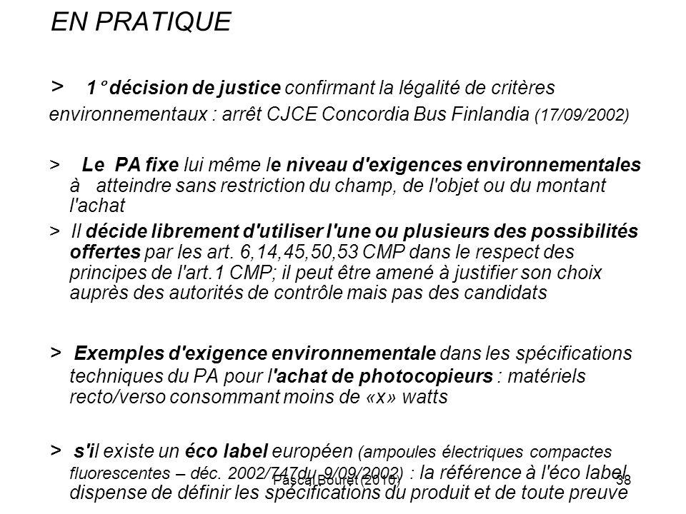 Pascal Bouret (2010)38 EN PRATIQUE > 1° décision de justice confirmant la légalité de critères environnementaux : arrêt CJCE Concordia Bus Finlandia (