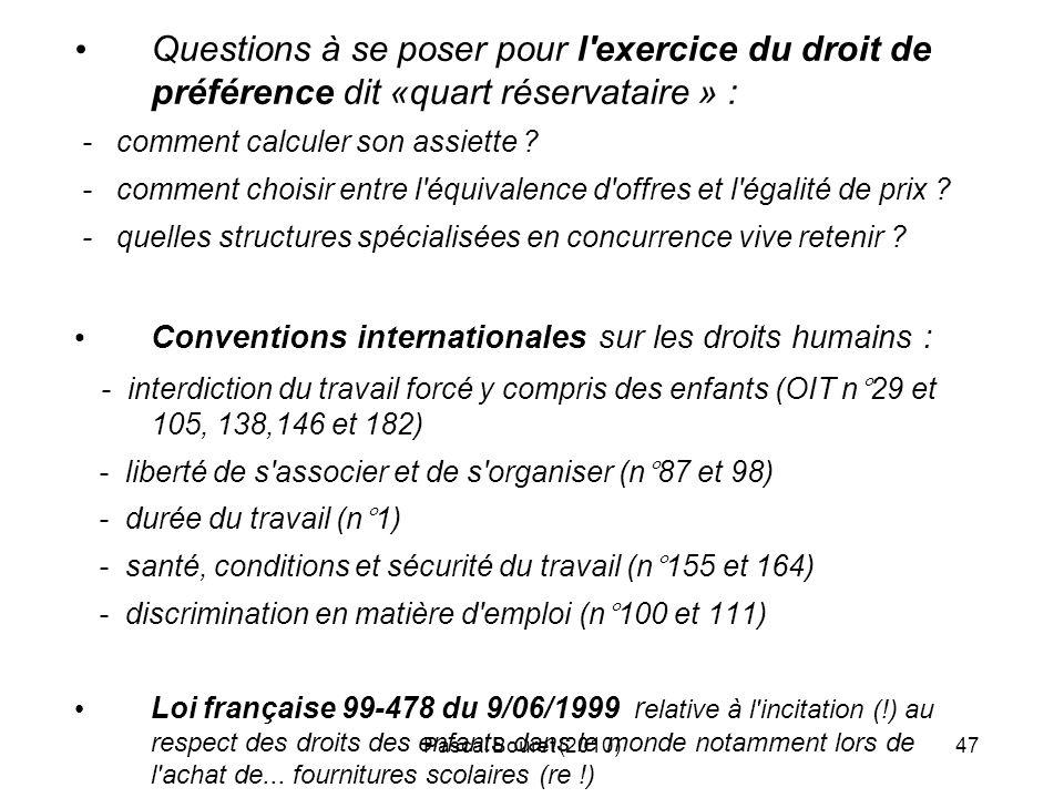 Pascal Bouret (2010)47 Questions à se poser pour l'exercice du droit de préférence dit «quart réservataire » : - comment calculer son assiette ? - com