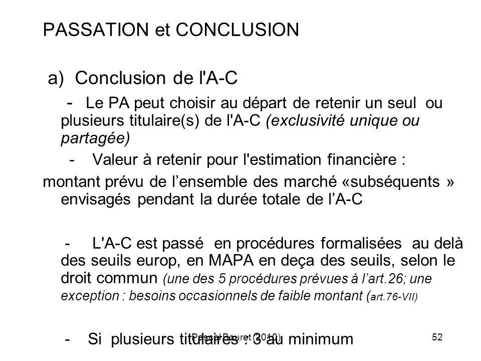 Pascal Bouret (2010)52 PASSATION et CONCLUSION a) Conclusion de l'A-C - Le PA peut choisir au départ de retenir un seul ou plusieurs titulaire(s) de l