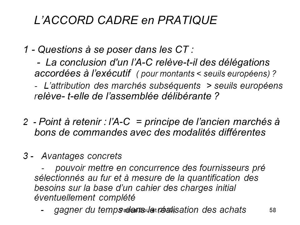 Pascal Bouret (2010)58 LACCORD CADRE en PRATIQUE 1 - Questions à se poser dans les CT : - La conclusion d'un lA-C relève-t-il des délégations accordée