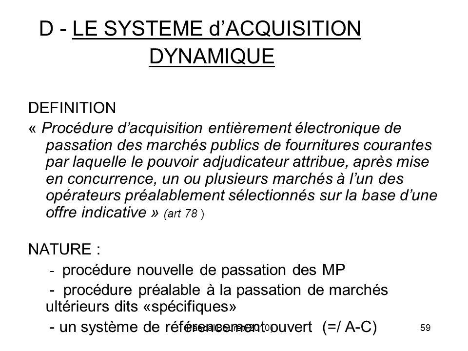 Pascal Bouret (2010)59 D - LE SYSTEME dACQUISITION DYNAMIQUE DEFINITION « Procédure dacquisition entièrement électronique de passation des marchés pub