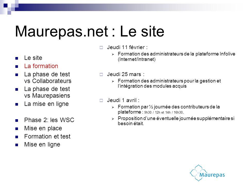 Maurepas.net : Le site Le site La formation La phase de test vs Collaborateurs La phase de test vs Maurepasiens La mise en ligne Phase 2: les WSC Mise