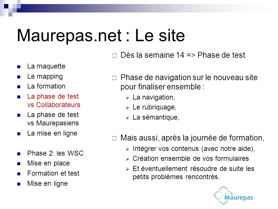 Maurepas.net : Le site La maquette Le mapping La formation La phase de test vs Collaborateurs La phase de test vs Maurepasiens La mise en ligne Phase