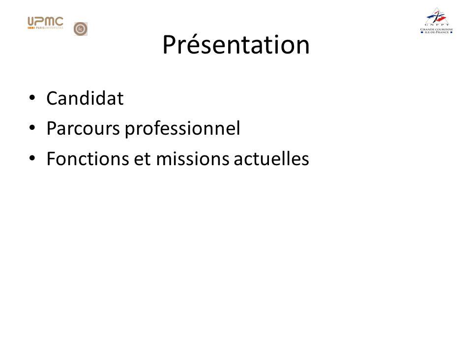 Présentation Candidat Parcours professionnel Fonctions et missions actuelles