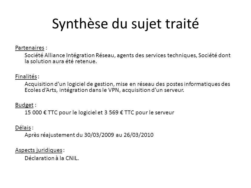 Synthèse du sujet traité Partenaires : Société Alliance Intégration Réseau, agents des services techniques, Société dont la solution aura été retenue.