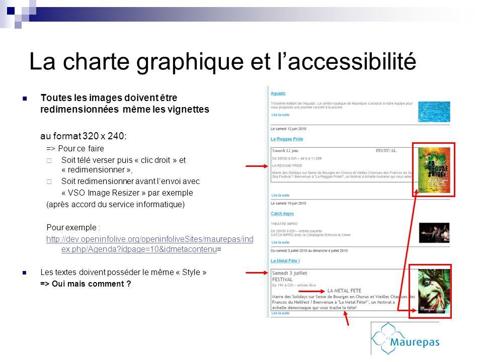 La charte graphique et laccessibilité Toutes les images doivent être redimensionnées même les vignettes au format 320 x 240: => Pour ce faire Soit tél