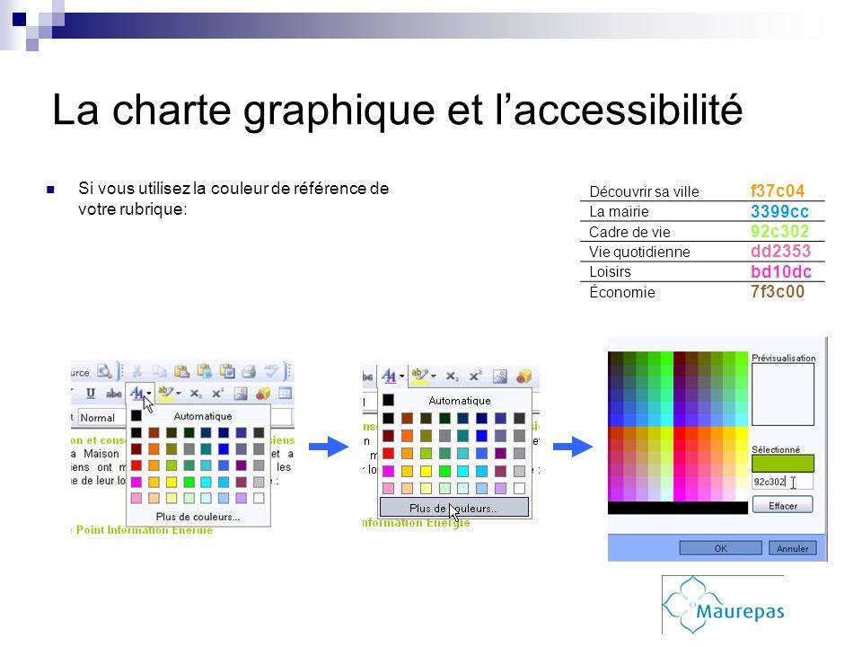 La charte graphique et laccessibilité Si vous utilisez la couleur de référence de votre rubrique: Découvrir sa ville f37c04 La mairie 3399cc Cadre de