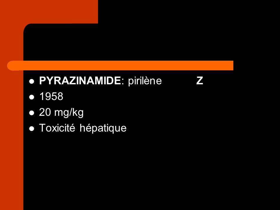 PYRAZINAMIDE: pirilèneZ 1958 20 mg/kg Toxicité hépatique