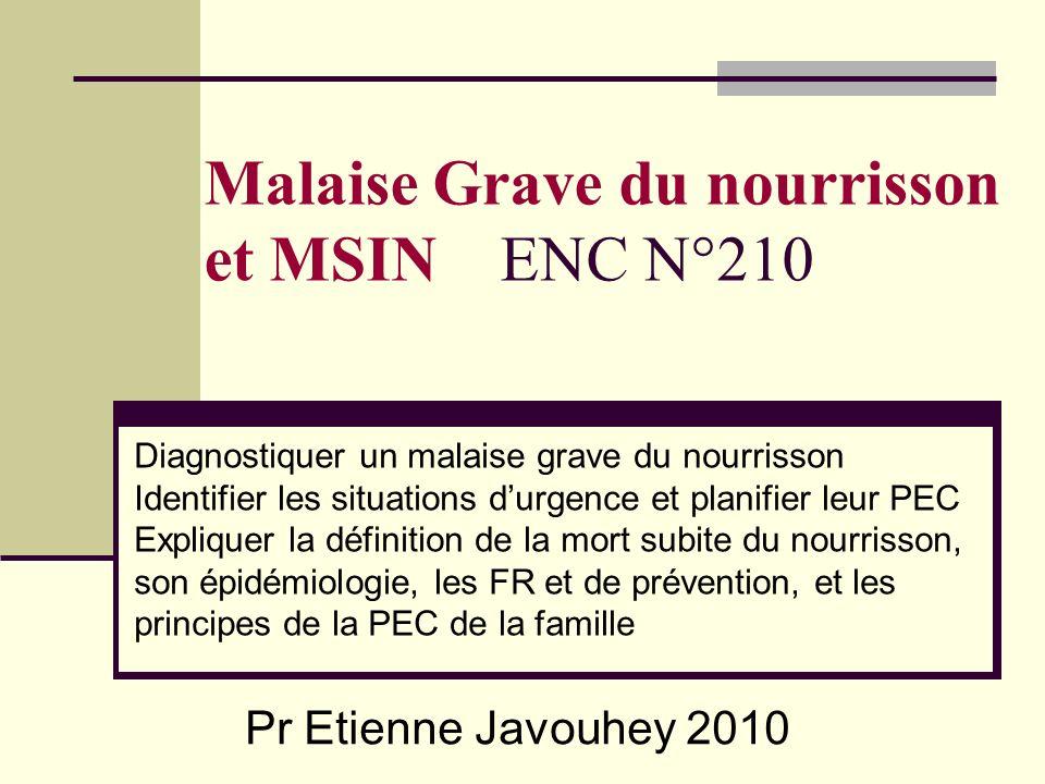 Malaise Grave du nourrisson et MSIN ENC N°210 Diagnostiquer un malaise grave du nourrisson Identifier les situations durgence et planifier leur PEC Ex