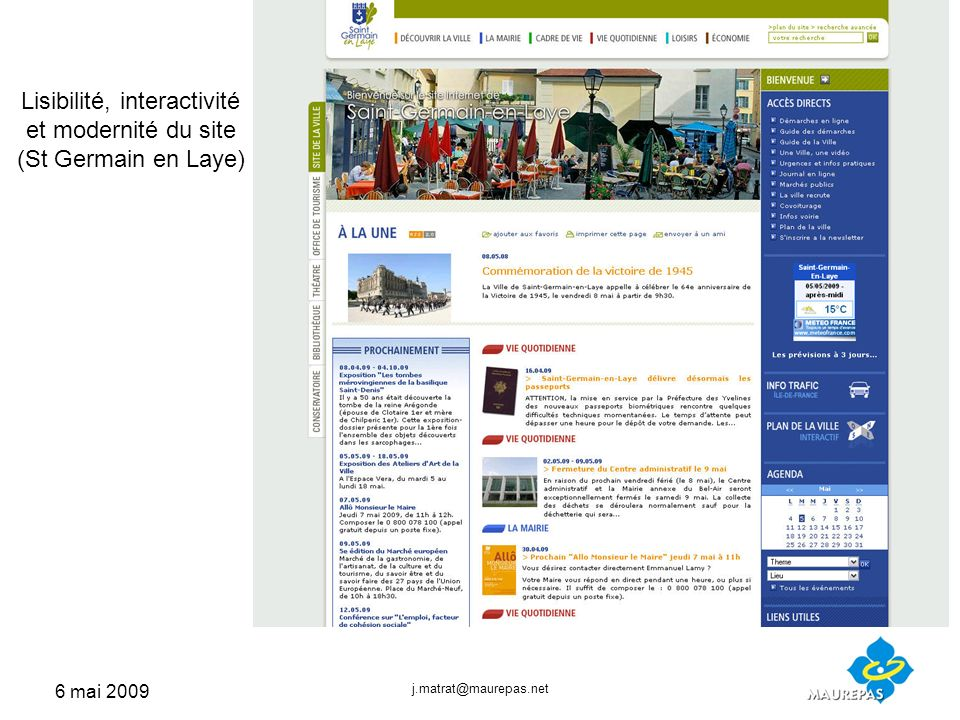 6 mai 2009 j.matrat@maurepas.net Lisibilité, interactivité et modernité du site (St Germain en Laye)