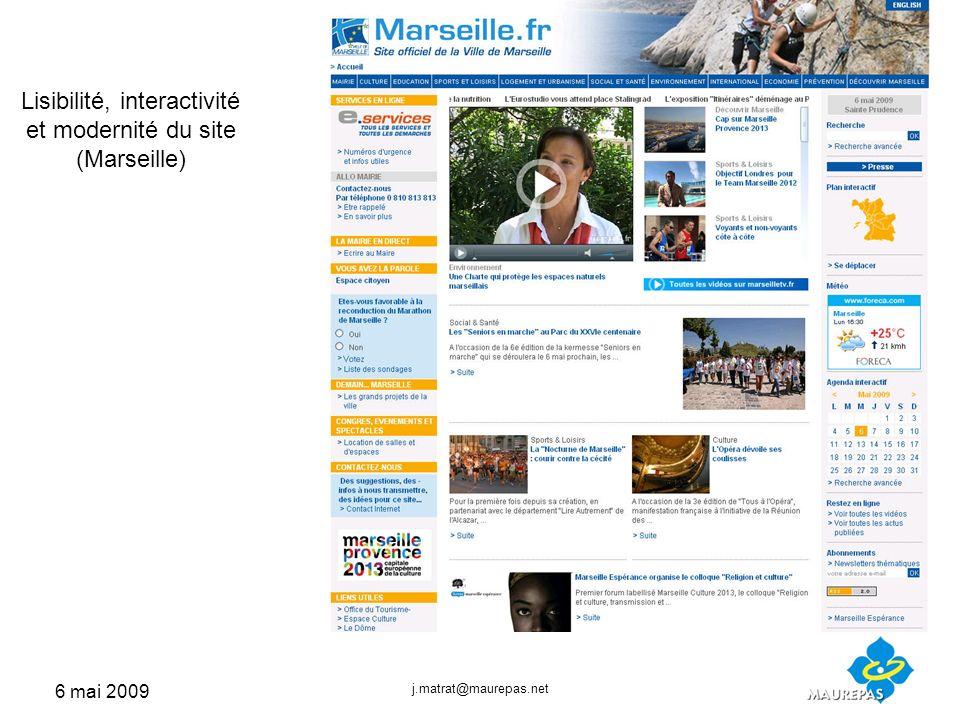 6 mai 2009 j.matrat@maurepas.net Lisibilité, interactivité et modernité du site (Marseille)