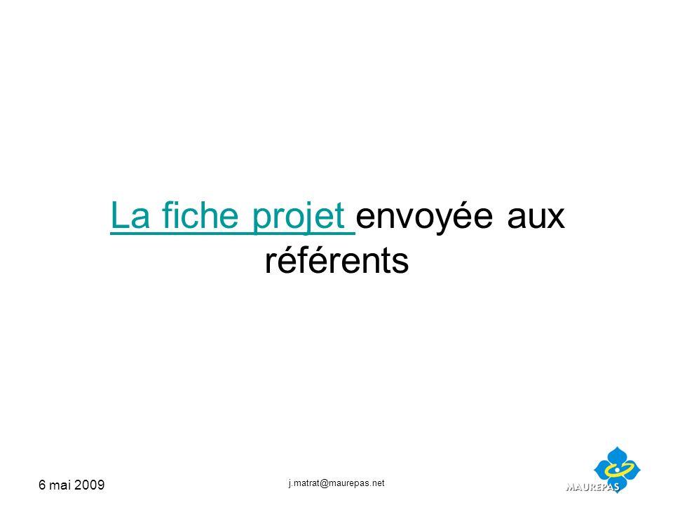 6 mai 2009 j.matrat@maurepas.net La fiche projet La fiche projet envoyée aux référents