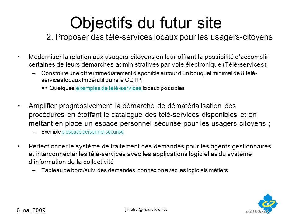 6 mai 2009 j.matrat@maurepas.net Objectifs du futur site 2.