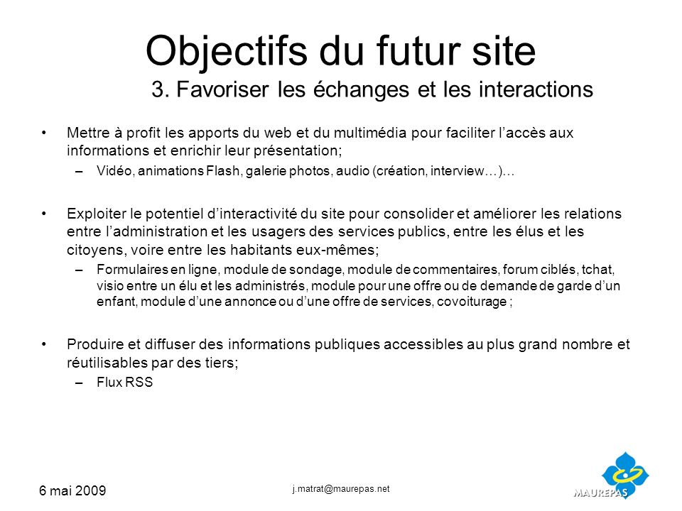 6 mai 2009 j.matrat@maurepas.net Exemples de sites Internet Fiche projet envoyée aux référents Le rétro planning Exemples en images