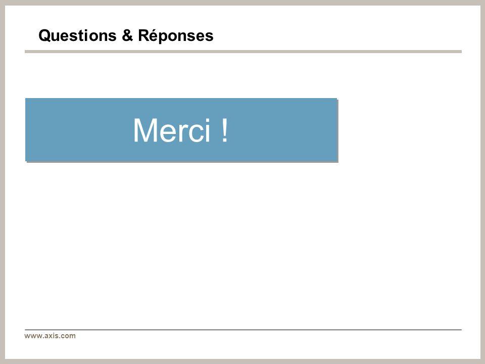 www.axis.com Questions & Réponses Merci !