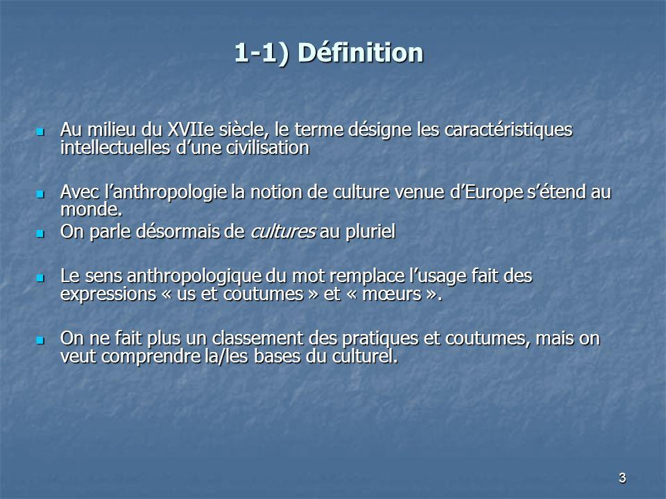 3 1-1) Définition Au milieu du XVIIe siècle, le terme désigne les caractéristiques intellectuelles dune civilisation Au milieu du XVIIe siècle, le ter