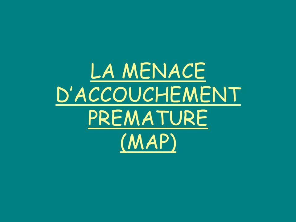 LA MENACE DACCOUCHEMENT PREMATURE (MAP)