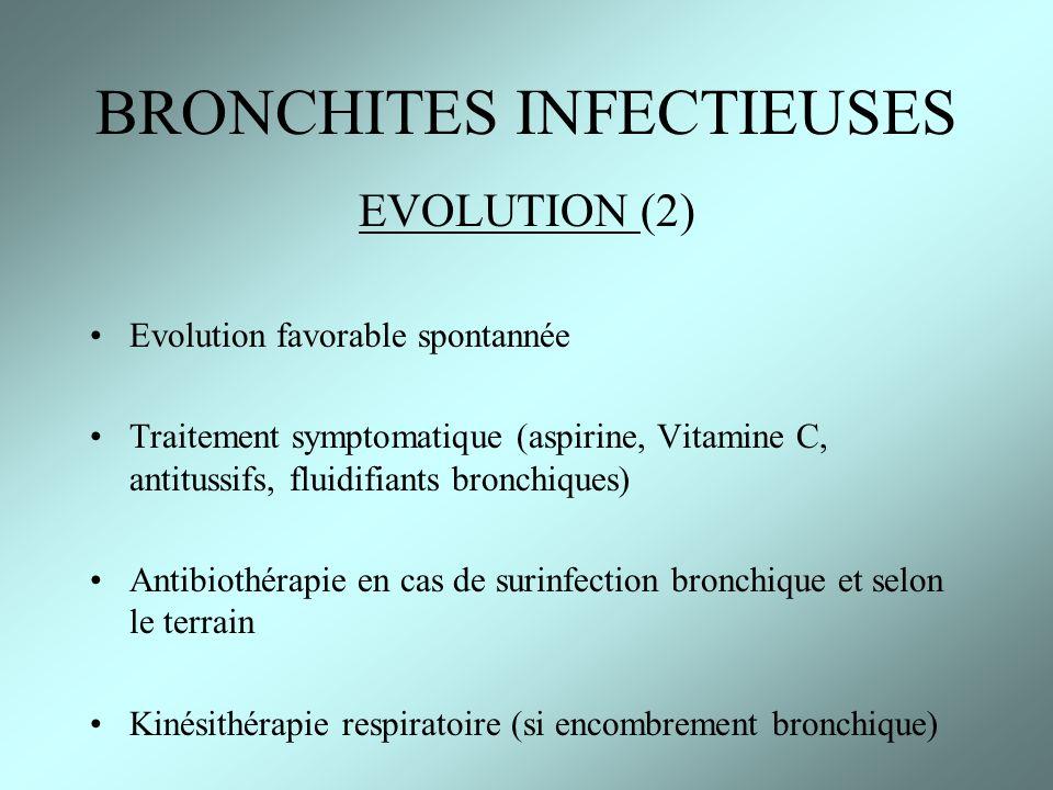 EVOLUTION (2) Evolution favorable spontannée Traitement symptomatique (aspirine, Vitamine C, antitussifs, fluidifiants bronchiques) Antibiothérapie en