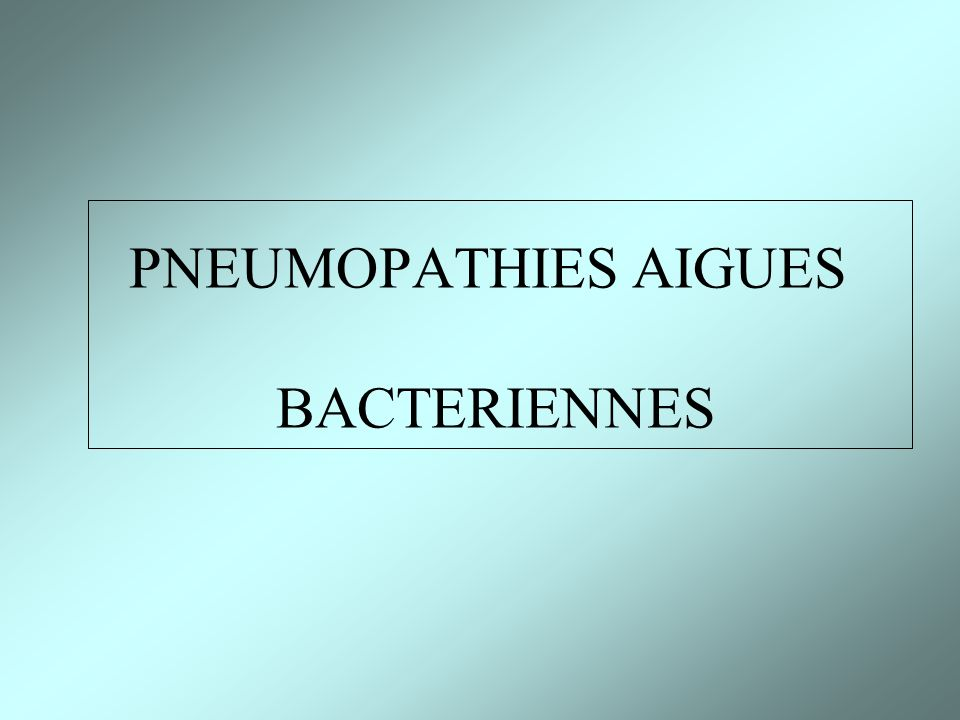 PNEUMOPATHIES AIGUES BACTERIENNES
