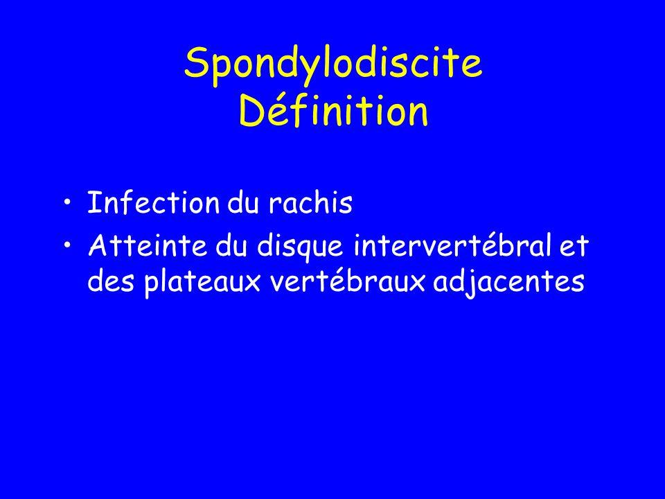 Spondylodiscite Porte dentrée : SPD primitive : dissémination des germes par voie hématogène (septicémie) SPD iatrogènes : infiltration, chirurgical (30%) Germe : SPD bactérienne : - Germes banals - BK = mal de pott SPD mycosiques (candida a., aspergillus..) Infection mono étagée : Rachis lombaire (50 %) > dorsal (40%) > cervical (10%)