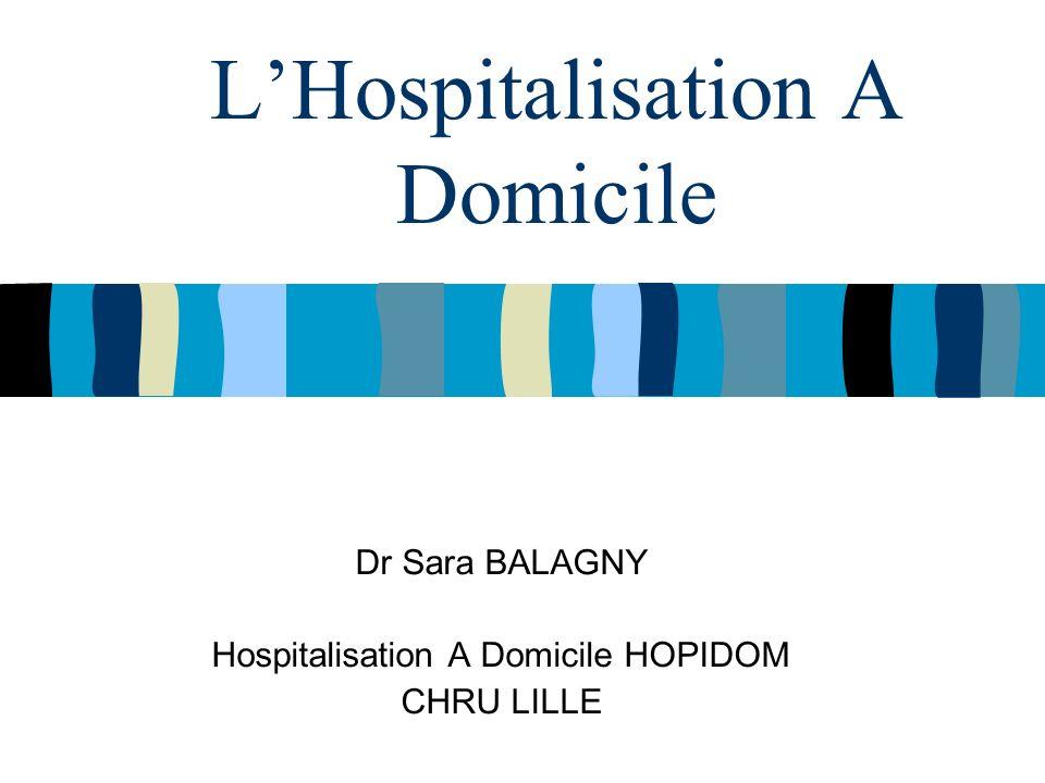 LHospitalisation A Domicile Dr Sara BALAGNY Hospitalisation A Domicile HOPIDOM CHRU LILLE