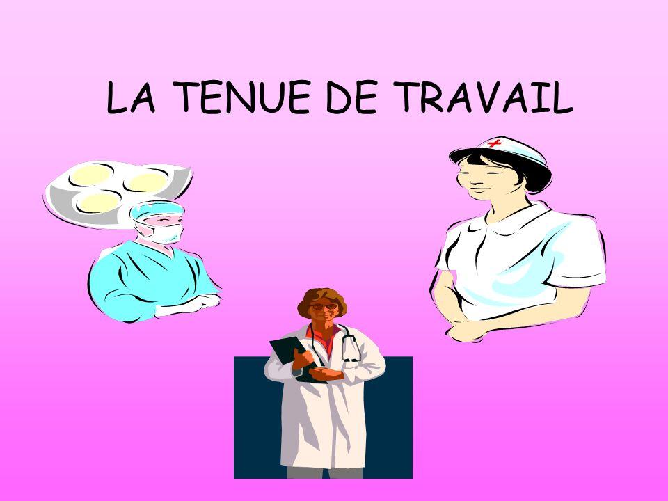 CC/VK 20022 LA TENUE DE TRAVAIL LES GENERALITES : La tenue doit permettre lidentification du professionnel (nom et fonction): code couleur, badge.