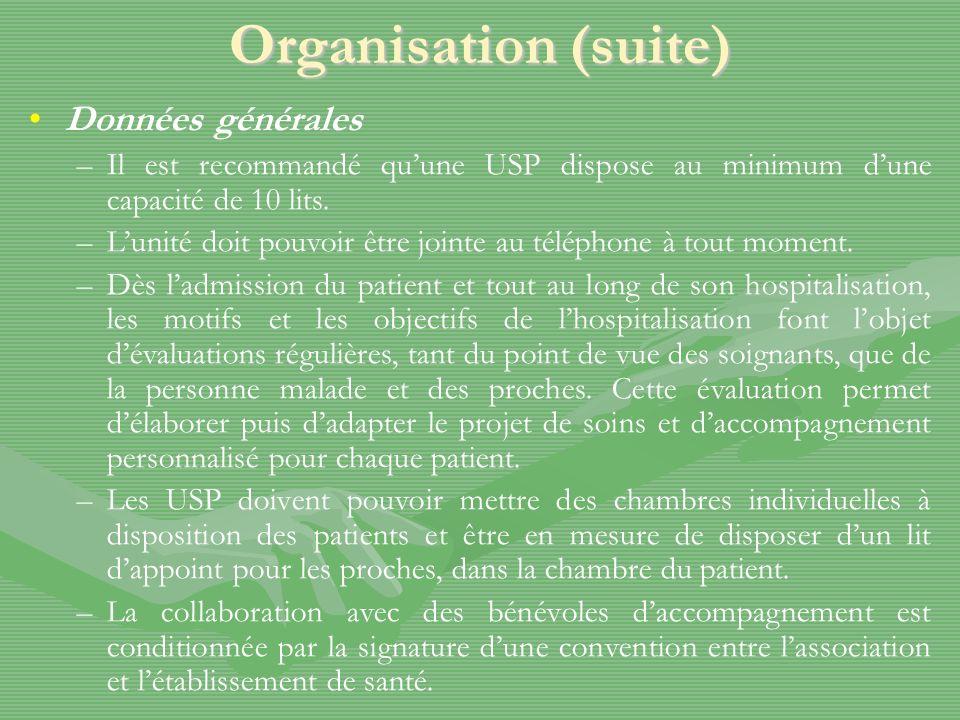 Organisation (suite) Données générales –Il est recommandé quune USP dispose au minimum dune capacité de 10 lits.