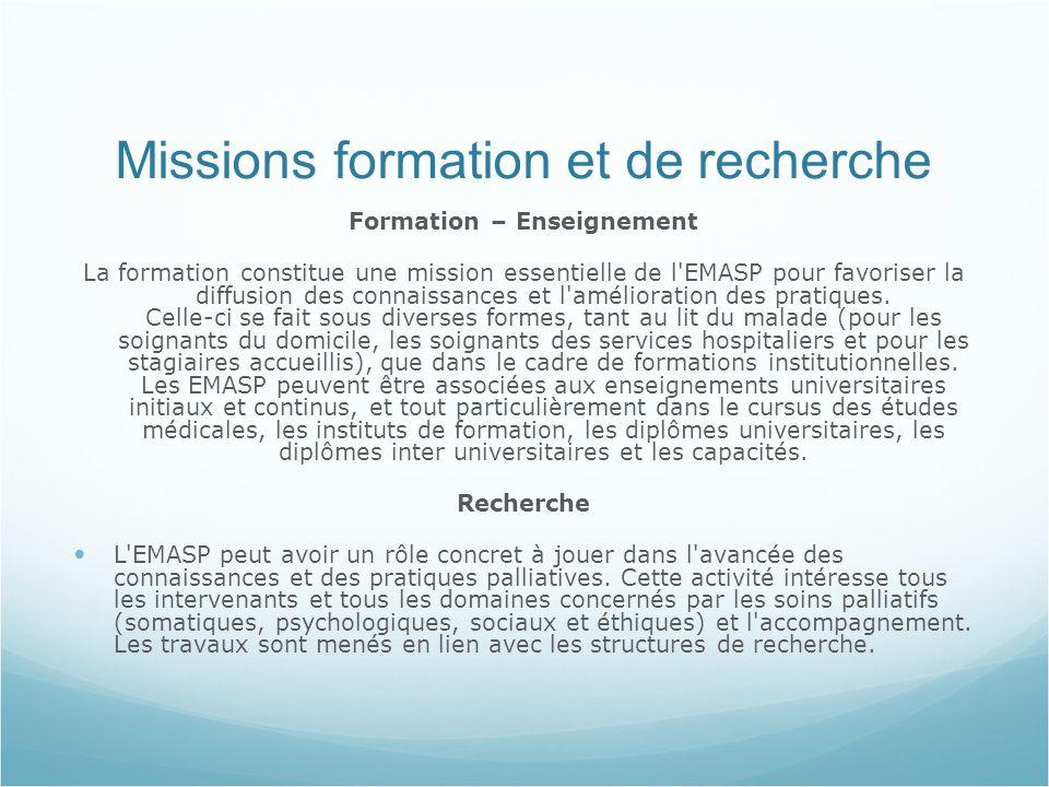 Missions formation et de recherche Formation – Enseignement La formation constitue une mission essentielle de l EMASP pour favoriser la diffusion des connaissances et l amélioration des pratiques.