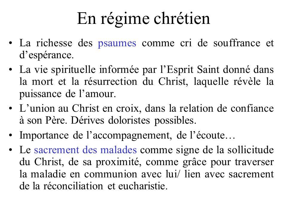 En régime chrétien La richesse des psaumes comme cri de souffrance et despérance. La vie spirituelle informée par lEsprit Saint donné dans la mort et